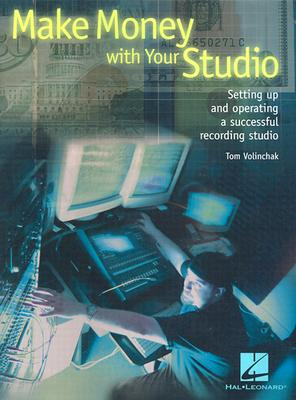 Make Money With Your Studio By Volinchak, Tom