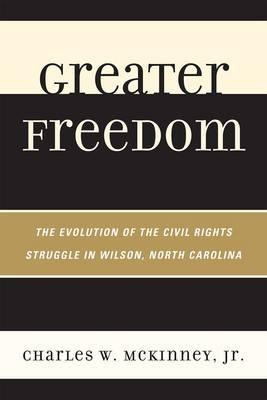 Greater Freedom By McKinney, Charles W., Jr.